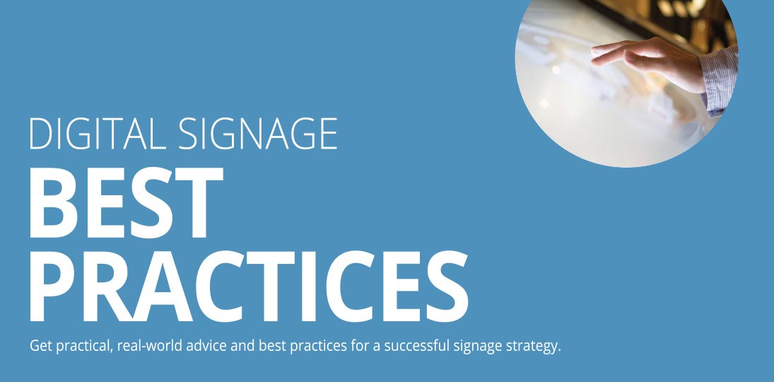 Download our Free Digital Signage Best Practices Guide for useful tips and tricks